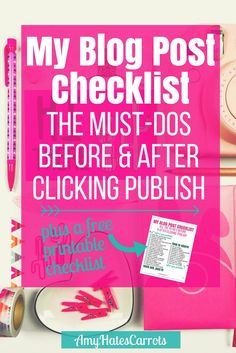 My Blog Post Checklist - here are the must dos before & after clicking publish, plus a free printable checklist!