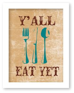 Kitchen Art, Y\'All Eat Yet Southern Quote, Wall Art, Housewares, Western Print, Country Kitchen, Southern Quote by Thecuttincowgirl on Etsy