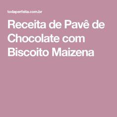 Receita de Pavê de Chocolate com Biscoito Maizena