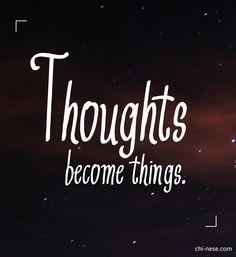 Thoughts become things. #lawofattraction