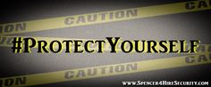 When you're ready to protect yourself, give us a call!  www.spencer4hiresecurity.com