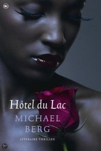 Hotel du Lac - Michael Berg - http://wieschrijftblijft.com/leesbeleving-oktober-2015/