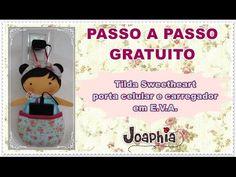 Passo a passo gratuito porta celular Tilda Sweetheart em E.V.A. by Joaphia Moldes Facebook: https://www.facebook.com/JoaphiaArteseCia/posts/1137048919660317 ...
