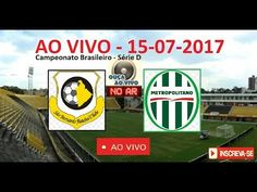 """SÃO BERNARDO 0 X 0 METROPOLITANO-SC - AO VIVO - 15-07-2017 - SÉRIE D """"SE..."""