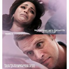 Dawson: We didn't even get to find out if it's a boy or a girl. Casey: You're the strongest person I know, you're gonna be fine, both of you. (4x04)