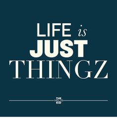 Life Is Just Thingz by Peter Crafford, via Behance