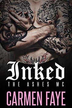 Inked: The Ashes MC by Carmen Faye http://www.amazon.com/dp/B018SWIJ36/ref=cm_sw_r_pi_dp_Ip8Jwb1580JN5