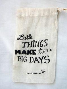 Las pequeñas cosas hacen los grandes días