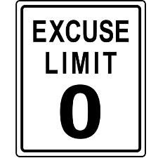 Excuse Limit Zero t-shirts and merchandise. Warning, the posted Excuse Limit is Zero! Design looks like a speed limit sign but says Excuse Limit, 0. Great gift for teaches and coaches. By Mega-Shark.com