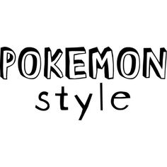 Pokemon Style text ❤ liked on Polyvore featuring text, words, backgrounds, filler, pokemon, effect, phrase, quotes and saying
