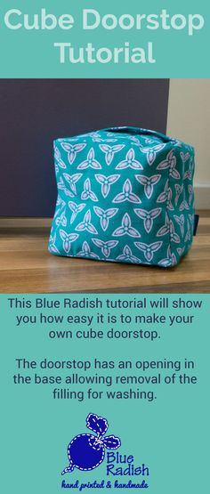 In this tutorial Blue Radish provides the pattern and instructions for you to make your own cube shaped doorstop. http://www.blueradish.com.au/tutorial-cube-door-stop/