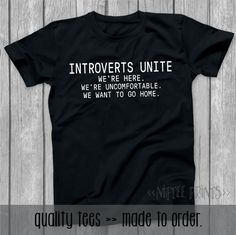 Husband Gift Boyfriend Gift Girlfriend Gift Mens Gift Introverts Unite Shirt Funny TShirt Introvert Shirt Sister Gift Brother Gift NP009