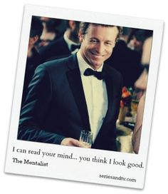 The Mentalist: I can read your mind... you think I look good. #TheMentalist #SimonBaker #PatrickJane