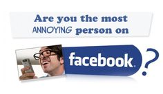 10 Annoying Things You Should Immediately Stop Doing on Facebook