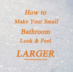 How to Make Your Small Bathroom Look and Feel Larger  http://teresacowart.com/how-to-make-your-small-bathroom-look-feel-larger/?utm_content=buffer4ea13&utm_medium=social&utm_source=pinterest.com&utm_campaign=buffer #homeimprovement