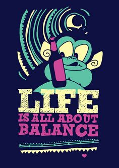 The Midnight Adventures of Ziko : Life Is All About Balance #drunkziko #theadventuresofziko #life #funnytshirts