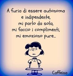 autonoma e indipendente - sarcasm - Funny Phrases, Funny Quotes, Life Quotes, Verona, Dont Forget To Smile, Italian Words, I Hate My Life, Feelings Words, My Philosophy