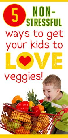 5 NON-STRESSFUL Ways to get your kids to eat Vegetables   I Think We Could Be Friends