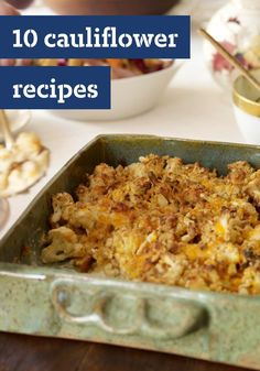 10 Cauliflower Recipes -- Whether you're looking for a cheesy au gratin dish or a simple cauliflower mash, our recipe collection is sure to give you more reasons to love this versatile veggie.