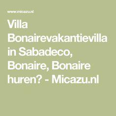 Villa Bonairevakantievilla in Sabadeco, Bonaire, Bonaire huren? - Micazu.nl