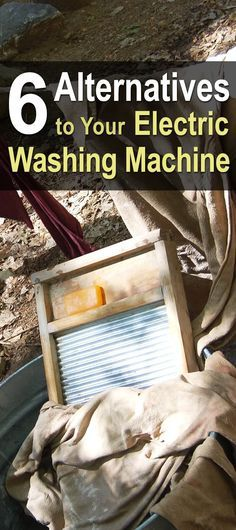 6 Alternatives to Your Electric Washing Machine. There are numerous alternatives that allow you to control the size of each load and the amount of water used. #Nonelectriclaundry methods require a little bit of elbow grease, but they give you nice clean results without wasting so many resources. #Prepareandsurvive #Homestead #Homesteadsurvivalsite