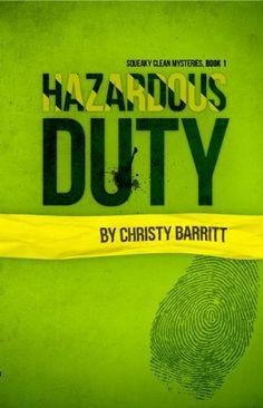Hazardous Duty (Christian mystery) (Squeaky Clean Mysteries) by Christy Barritt, http://www.amazon.com/gp/product/B007NJCDKQ/ref=cm_sw_r_pi_alp_JplCqb1DA1G7H