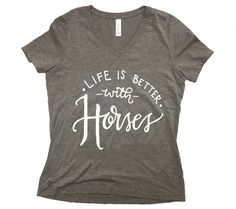 Grey V-Neck Life With Horses Tee Horse Riding Clothes, American Quarter Horse, Lady Grey, Lady V, V Neck Tee, Life Is Good, Horses, T Shirts For Women, Tees