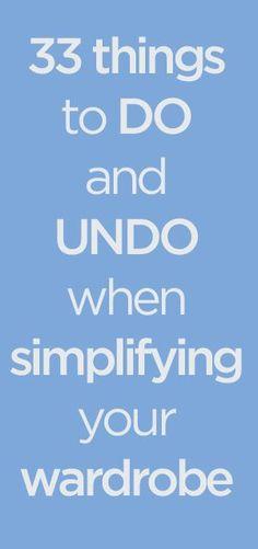 33 Things to Do and Undo When Simplifying Your Wardrobe Minimalism #minimalism #minimalist