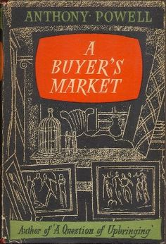 A Dance to the Music of Time volume 2 of 12: 'A Buyers Market' 1952 Anthony Powell     http://upload.wikimedia.org/wikipedia/en/f/ff/BuyersMarket.jpg