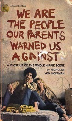are the People Our Parents Warned Us Against The Haight-Ashbury hippies of 1967 tell their own story! Haight-Ashbury hippies of 1967 tell their own story! Happy Hippie, Hippie Love, Hippie Man, Hippie Style, Woodstock, Esprit Hippie, Books To Read, My Books, Library Books