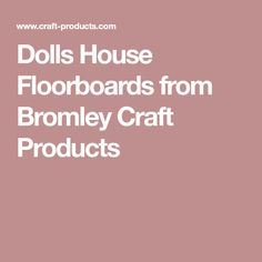 Dolls House Floorboards from Bromley Craft Products