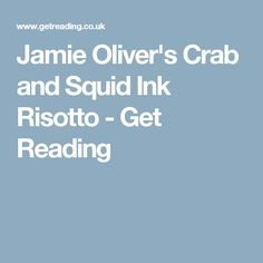 Jamie Oliver's Crab and Squid Ink Risotto - Get Reading