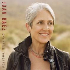 Joan Baez: Day After Tomorrow - Experience the artist that has defined a generation. Order her new CD today!