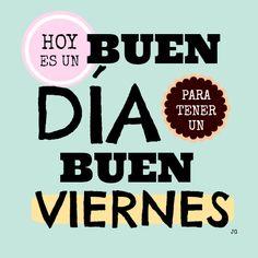 """""""Hoy es un buen día para tener un buen #Viernes."""" #Citas #Frases @Candidman"""