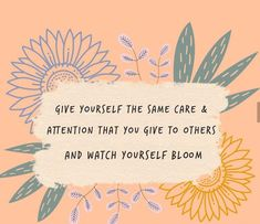 Mental health quotes inspirational quotes self care quotes take care of yourself watch yourself bloom graphic design inspirational art colorful quotes words of wisdom motivational quotes positivity motivation Motivacional Quotes, Words Quotes, Wisdom Quotes, Reminder Quotes, Heath Quotes, Bliss Quotes, Soul Quotes, Night Quotes, Encouragement Quotes
