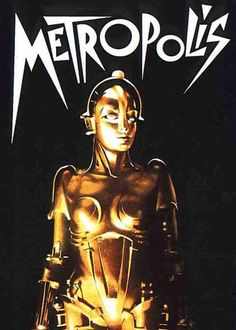 Metropolis Poster: First robot in the movies?  I think it's a lady robot!