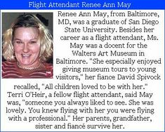 Renee Ann May- 39 was on the flight crew of American flight# 77. Besides being a flight attendant, she was a docent for the Walters Are Museum in Baltimore. Her finance said that she loved to give tours to you visitors there. #Project2996 See her P2996 tribute at http://kjw-today.blogspot.de/2011/05/renee-may-91101.html