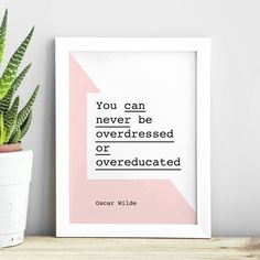 You Can Never Be Overdressed or Overeducated Oscar Wilde Quote Inspirational Print Home Decor Typography Poster Wall Art Fashion Typography, Typography Quotes, Typography Prints, Typography Poster, Quote Prints, Poster Prints, Art Print, Poster Wall, Wall Prints