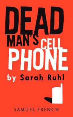 Dead man's cell phone / by Sarah Ruhl