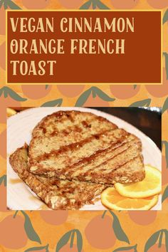 Orange French Toast Recipe, Vegan French Toast, My Recipes, Gluten Free Recipes, Slice Of Bread, Vegan Vegetarian, Cinnamon, Steak, Pork