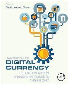 Handbook of Digital Currency : Bitcoin, Innovation, Financial Instruments,...