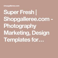 Super Fresh | Shopgalleree.com - Photography Marketing, Design Templates for…
