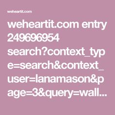weheartit.com entry 249696954 search?context_type=search&context_user=lanamason&page=3&query=wallpaper