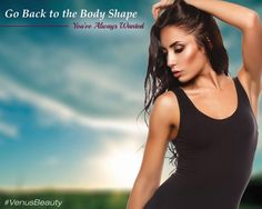 Reduce fat volume with #VenusLegacy treatments and go back to the body shape you've always wanted. Get visible results after just one treatment. http://bit.ly/1QYI58z #SkinTightening #VenusBeauty