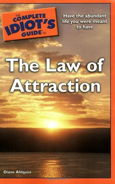 book--Diane Ahlquist--The Complete Idiot's Guide to The Law of Attraction
