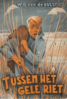 Tussen het gele riet, geschreven door W.G. van de Hulst. Uitgegeven voor 1954 door Callenbach - Nijkerk