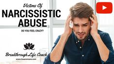 Victims of Narcissistic Abuse--Why You Might Feel Crazy