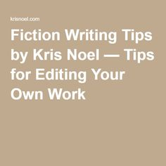 Fiction Writing Tips by Kris Noel — Tips for Editing Your Own Work