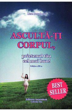 Asculta-ti corpul, prietenul tau cel mai bun! ed. 3 - Lise Bourbeau - Libris Books, Movie Posters, Desktop, Club, Beast, Libros, Book, Film Poster, Book Illustrations