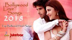 BOLLYWOOD LOVE SONGS 2018 - Top Bollywood Hindi Songs 2018 - Romantic Hi...